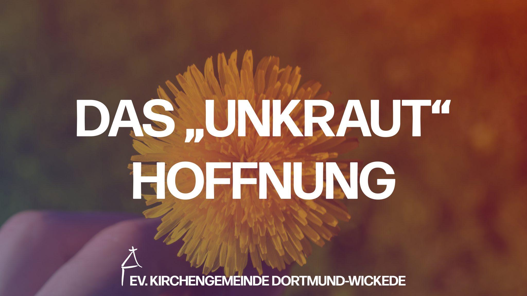 """Das """"Unkraut"""" Hoffnung"""