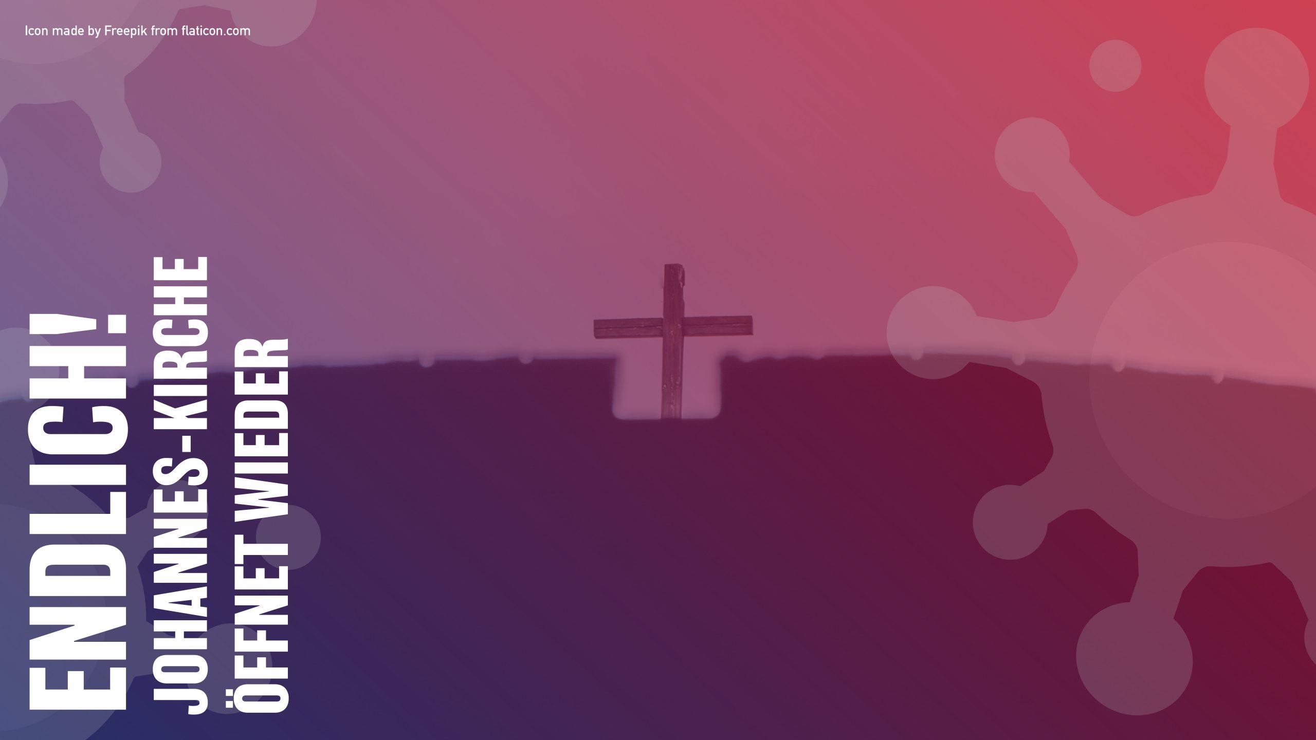Wieder Gottesdienste in der Johannes-Kirche